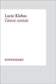 Giorni contati - Lucio Klobas - ebook