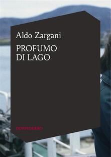 Profumo di lago. Ediz. italiana e francese - Aldo Zargani - ebook