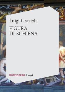 Figura di schiena - Luigi Grazioli - ebook