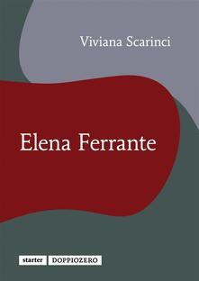 Elena Ferrante - Viviana Scarinci - ebook