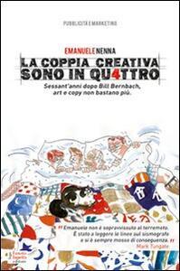 La coppia creativa sono in qu4ttro. Sessant'anni dopo Bill Bernbach, art e copy non bastano più - Emanuele Nenna - copertina