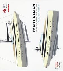 Yacht design. Interni e sovrastrutture. Ediz. italiana e inglese.pdf