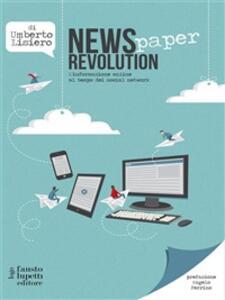 News(paper) revolution. L'informazione online al tempo dei social network - Umberto Lisiero - ebook