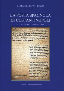 La posta spagnola di Costantinopoli alla fine del XVI secolo