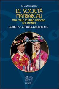 Le società matriarcali. Studi sulle culture indigene del mondo