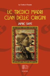Le tredici madri. Clan delle origini