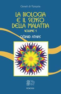 La biologia e il senso della malattia. Vol. 1
