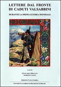 Lettere dal fronte di caduti valsabbini. Durante la prima guerra mondiale - Melzani Giancarlo Vaglia Alberto - wuz.it