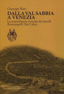Dalla Val Sabbia a Venezia. La straordinaria vicenda dei fratelli Bontempelli Dal Calice.pdf