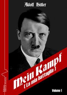 Mein Kampf-La mia battaglia. Ediz. italiana. Vol. 1 - Adolf Hitler - copertina