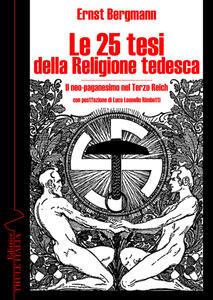 Le 25 tesi della religione tedesca. Il neo-paganesimo nel Terzo Reich