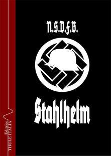 Winniearcher.com NSDFB (Stahlhelm). Storia, essenza e missione della Lega dei soldati del fronte Image