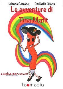 Le avventure di Tina Matit - Raffaella Bilotta,Iolanda Cerrone - ebook