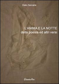 L' L' anima e la notte. Della poesia ed altri versi - Zaccaria Dale - wuz.it