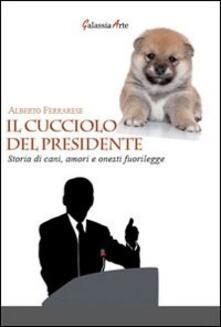 Il cucciolo del presidente. Storie di cani, amori e onesti fuorilegge.pdf