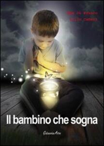 Il bambino che sogna - Max Di Franco,Lillo Cafieri - copertina