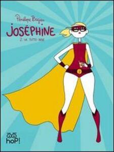 Va tutto bene. Joséphine. Vol. 2