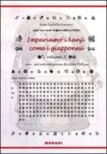 Impariamo i kanji come i giapponesi. Ediz. italiana e giapponese. Vol. 3 - Rosa I. Furnari - copertina