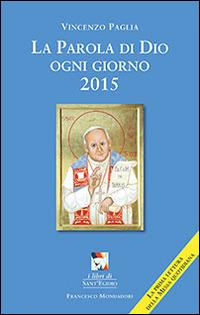 La La parola di Dio ogni giorno 2015 - Paglia Vincenzo - wuz.it
