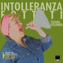 Letterarioprimopiano.it Intolleranza fottiti Image