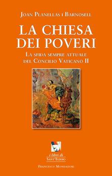 La chiesa dei poveri. La sfida sempre attuale del Concilio Vaticano II - Joan Planellas Barnosell - copertina