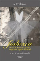 Copertina  Fiabesca : storie di donnole, galline, briganti e regine rivisitate