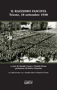 Libro Il razzismo fascista a Trieste e provincia