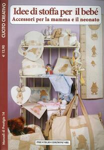 Idee di stoffa per il bebè. Accessori per la mamma e il neonato. Cucito creativo