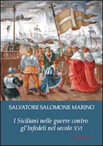 I siciliani nelle guerre contro gli infedeli del secolo XVI