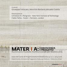 Mater[i]a: conoscenza e progetto. Nuovo polo museale multifunzionale per Matera 2019 - Maurizio Barberio,Micaela Colella,Giuseppe Fallacara - ebook