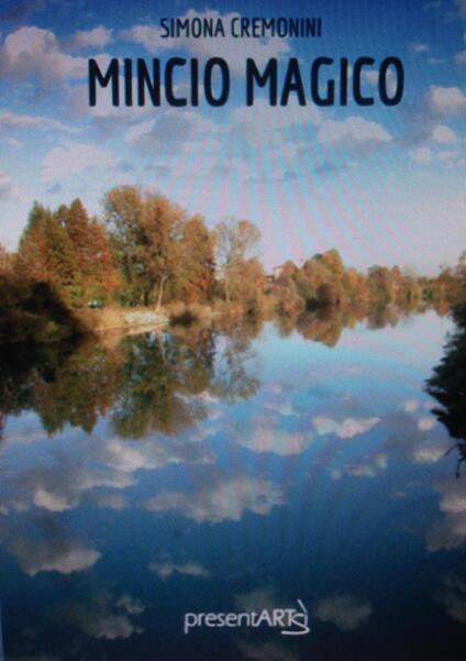 Mincio magico. Ediz. integrale - Simona Cremonini - copertina