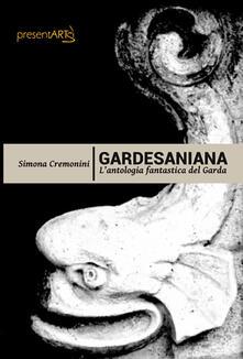 Gardesaniana. L'antologia fantastica del Garda - Simona Cremonini - copertina