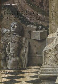 Dispersioni. Cultura letteraria a Mantova tra Medio Evo e Umanesimo - Andrea Canova - copertina