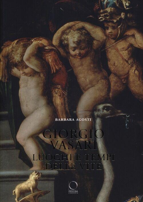 Giorgio Vasari. Luoghi e tempi delle «Vite»