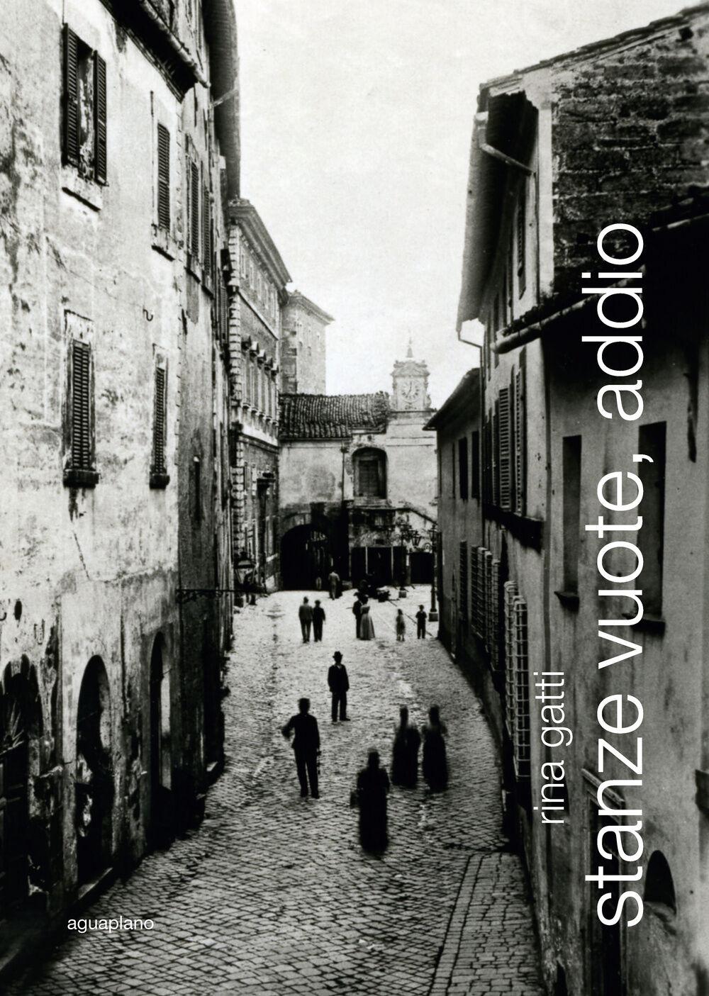 Stanze vuote, addio. Due anime smarrite nell'Umbria contadina del secondo dopoguerra