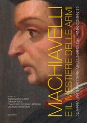 Machiavelli e il mestiere delle armi. Guerra, arti e potere nell'Umbria del Rinascimento