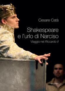 Daddyswing.es Shakespeare e l'urlo di Narciso. Viaggio nel «Riccardo II» Image