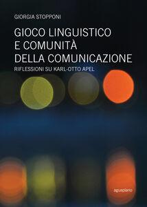 Gioco linguistico e comunità della comunicazione. Riflessioni su Karl-Otto Apel