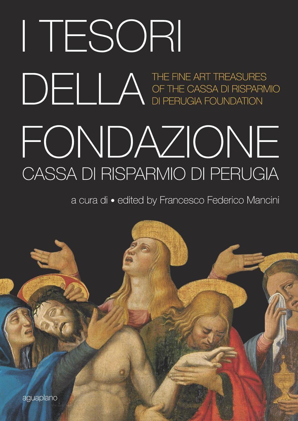 I tesori della Fondazione Cassa di Risparmio di Perugia. Ediz. multilingue