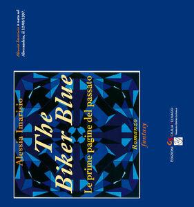 The biker blue. Le prime pagine del passato