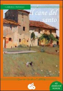 Il cane del santo - Gabriele Prinelli - copertina