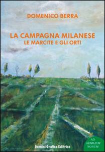 La campagna milanese. Le marcite e gli orti