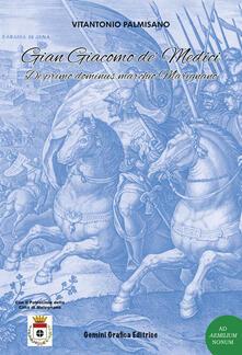 Grandtoureventi.it Gian Giacomo de' Medici. De primo dominus marchio Marignano Image