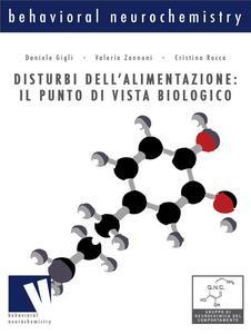 Disturbi dell'alimentazione: il punto di vista biologico - Daniele Gigli,Cristina Rocca,Valeria Zannoni - ebook