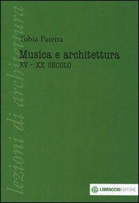 Musica e architettura. XV-XX secolo