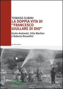 Librisulladiversita.it La doppia vita di «Francesco Giullare di Dio» Giulio Andreotti, Félix Morlion e Roberto Rossellini Image