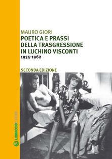 Ilmeglio-delweb.it Poetica e prassi della trasgressione in Luchino Visconti 1935-1962 Image