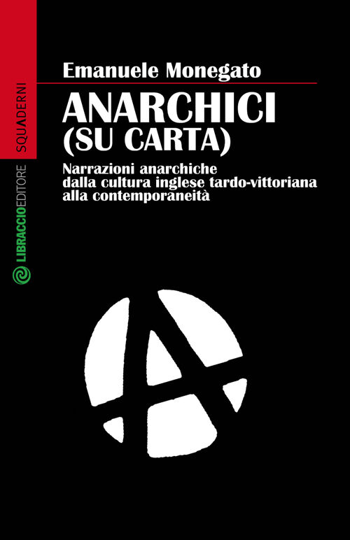 Anarchici (su carta). Narrazioni anarchiche dalla cultura inglese