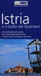 Istria e il golfo del Quarnero. Con mappa
