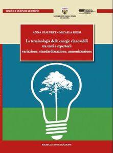 Terminologia delle energie rinnovabili tra testi e repertori: variazione, standardizzazione, armonizzazione